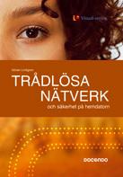 Trådlösa nätverk och säkerhet på hemdatorn av Göran Lindgren