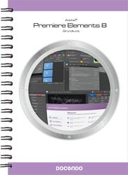 Premiere Elements 8 : grundkurs av Christian Sjögreen